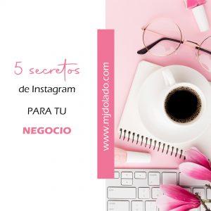 5 secretos de Instagram para tu negocio